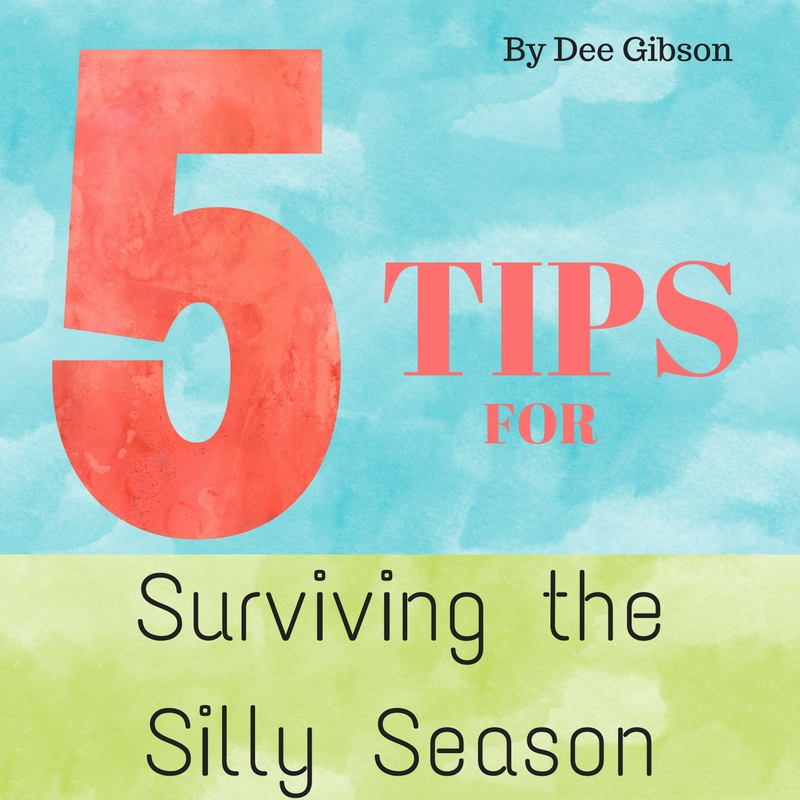 5 Tips for Surviving the Silly Season